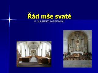 Řád mše svaté P. Mariusz Roszewski