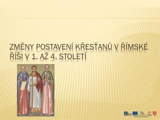 Změny postavení křesťanů vŘímské říši v1. až 4.  století