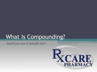 The rxcare compounding pharmacy services