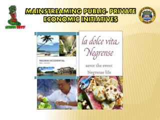 Mainstreaming Public- Private  Economic Initiatives