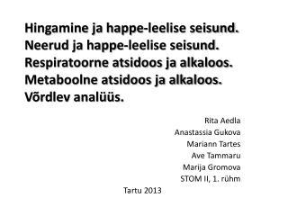Rita Aedla Anastassia Gukova Mariann Tartes Ave Tammaru Marija Gromova STOM II, 1. rühm Tartu 2013