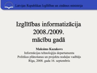 Izglītības informatizācija 2008./2009. mācību gadā