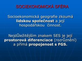 SOCIEKONOMICKÁ SFÉRA