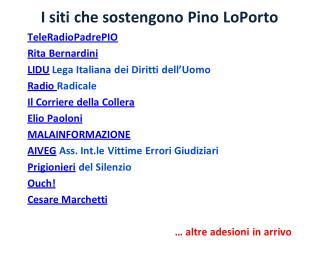 I siti che sostengono Pino  LoPorto TeleRadioPadrePIO Rita Bernardini