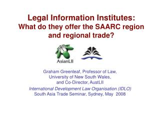Legal Information Institutes:  What do they offer the SAARC region and regional trade?