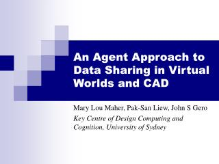 An Agent Approach to Data Sharing in Virtual Worlds and CAD