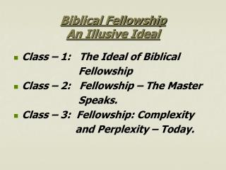 Biblical Fellowship An Illusive Ideal