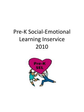 Pre-K Social-Emotional Learning Inservice 2010