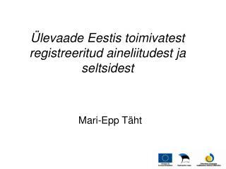 Ülevaade Eestis toimivatest registreeritud aineliitudest ja seltsidest