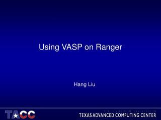 Using VASP on Ranger
