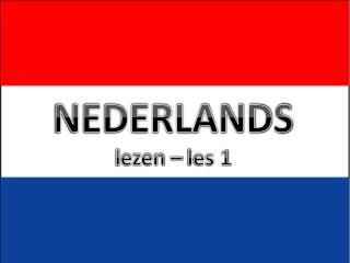 NEDERLANDS l ezen – les 1