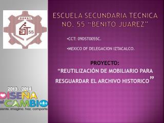 "ESCUELA SECUNDARIA TECNICA No. 55 ""BENITO JUAREZ"""