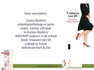 E ven voorstellen: Louise Boelens a rbeidspsycholoog en jurist c oach, trainer, schrijver