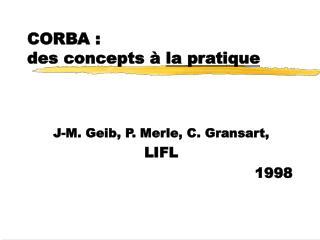 CORBA : des concepts à  la pratique