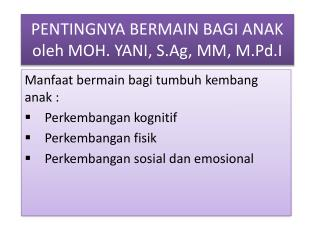 PENTINGNYA BERMAIN  BAGI  ANAK oleh MOH. YANI, S.Ag, MM, M.Pd.I