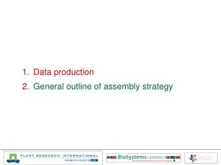 Data production  General outline of assembly strategy