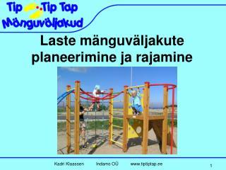 Laste mänguväljakute planeerimine ja rajamine