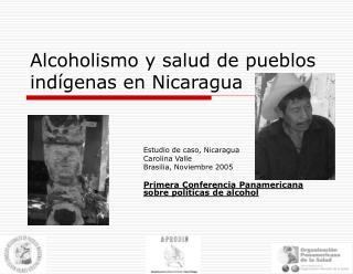 Alcoholismo y salud de pueblos indígenas en Nicaragua