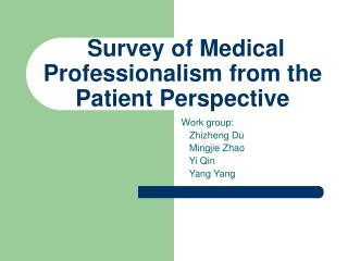 Survey of Medical Professionalism from the Patient Perspective