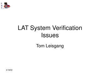 LAT System Verification Issues