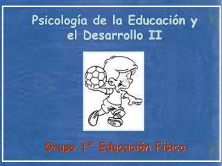 Psicología de la Educación y  el Desarrollo II