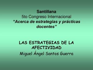 """Santillana 5to Congreso Internacional """"Acerca de estrategias y prácticas docentes"""""""