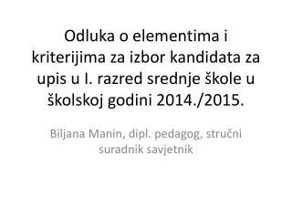 Biljana  M anin , dipl. pedagog, stru?ni suradnik savjetnik