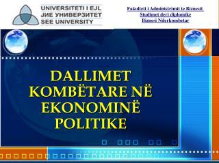 DALLIMET   KOMBËTARE NË EKONOMINË POLITIKE