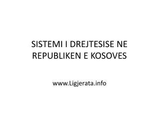 SISTEMI I DREJTESISE NE REPUBLIKEN E KOSOVES