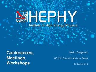 Conferences, Meetings, Workshops