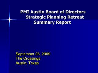 PMI Austin Board of Directors      Strategic Planning Retreat Summary Report