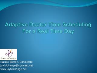 Adaptive Doctor Time Scheduling  For a Real Time Day