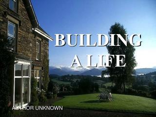 BUILDING A LIFE