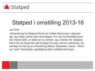 Statped  i omstilling 2013-16