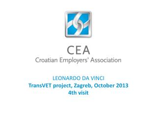 LEONARDO DA VINCI TransVET  project, Zagreb, October 2013 4th visit