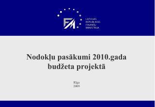 Nodokļu pasākumi 2010.gada budžeta projektā Rīga 2009