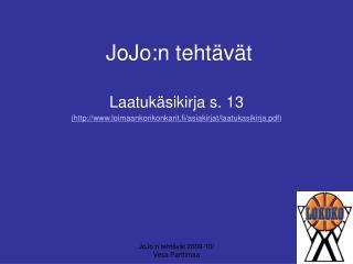 JoJo:n tehtävät 2009-10/  Vesa Parttimaa