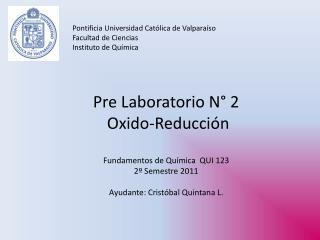 Pontificia Universidad Católica de Valparaíso Facultad de Ciencias Instituto de Química