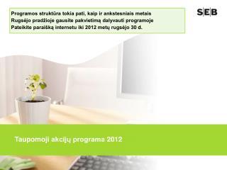 Taupomoji akcijų programa  2012