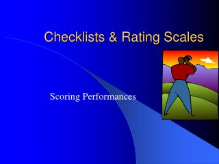 Checklists  Rating Scales