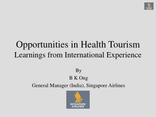 Opportunities in Health Tourism