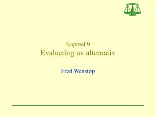 Kapittel 9 Evaluering av alternativ
