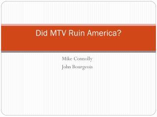 Did MTV Ruin America?