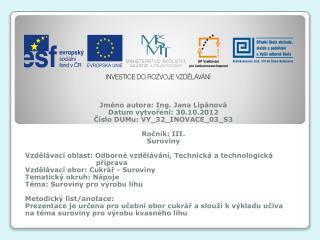 Jm�no  autora : Ing. Jana  Lip�nov� Datum vytvo?en� :  30.10.2012