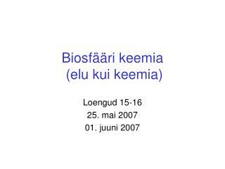 Biosfääri keemia   (elu kui keemia)