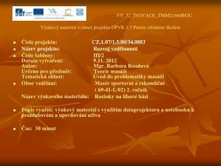 VY_32_INOVACE_TMM21660BOU Výukový materiál v rámci projektu OPVK 1.5 Peníze středním školám