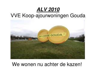ALV 2010 VVE Koop-ajourwoningen Gouda