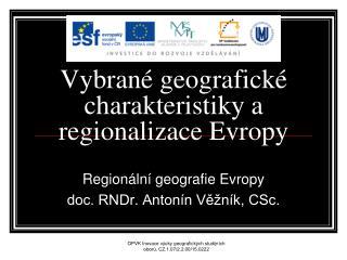 Vybran� geografick� charakteristiky a regionalizace Evropy