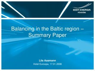 Balancing in the Baltic region – Summary Paper