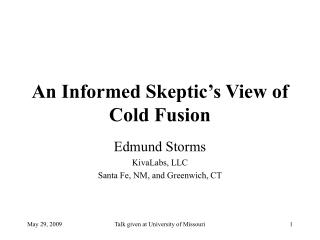 An Informed Skeptic's View of Cold Fusion
